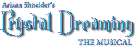 Crystal Dreaming the Musical